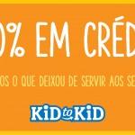 Campanha mais 30% em crédito na loja até final de Agosto