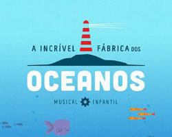A Incrível Fábrica dos Oceanos