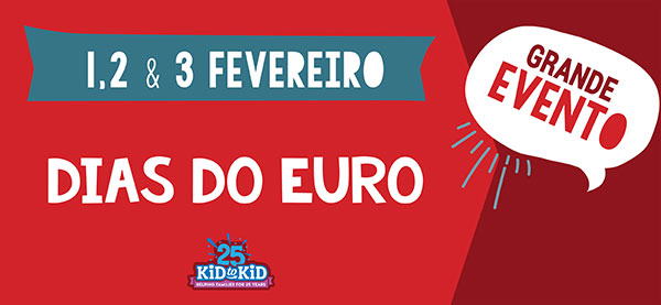Dias 1, 2 e 3 de fevereiro são Dias do Euro na Kid to Kid