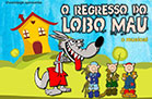 Musical: O Regresso do Lobo Mau no Teatro Sá da Bandeira