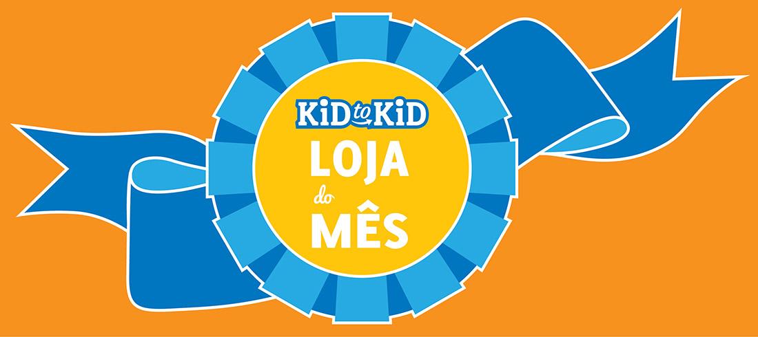 Loja do mês - Kid to Kid Almada