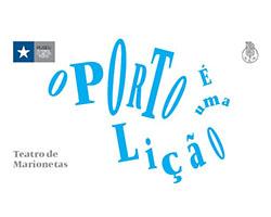 O Porto é uma Lição - Teatro de Marionetas