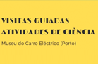 Visitas ao Museu do Carro Eléctrico… cheias de energia!